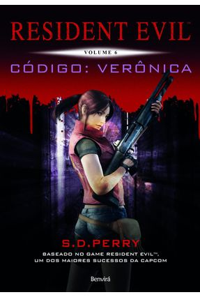 Resident Evil - Código: Verônica - Vol. 6 - Perry,S. D.   Hoshan.org