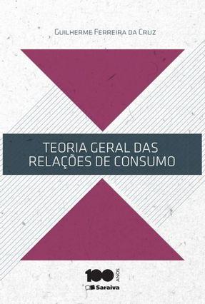 Teoria Geral Das Relações de Consumo - Cruz,Guilherme Ferreira da pdf epub
