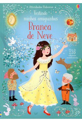 Branca De Neve - Vestindo Minhas Amiguinhas - Miller,Antonia | Tagrny.org