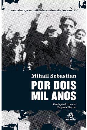 Por Dois Mil Anos - Um Estudante Judeu na Romênia Antissemita Dos Anos 1930 - Sebastian,Mihail | Tagrny.org