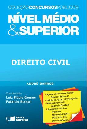 Direito Civil - Nível Médio e Superior - Col. Concursos Públicos - Barros,André pdf epub