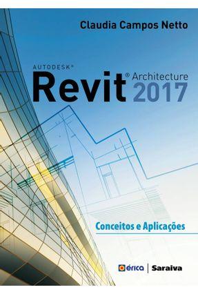 Autodesk Revit Architecture 2017 - Conceitos e Aplicações - Lima,Claudia Campos   Hoshan.org