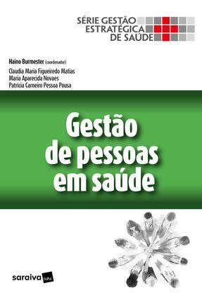 Gestão De Pessoas Em Saúde - Burmester,Haino pdf epub