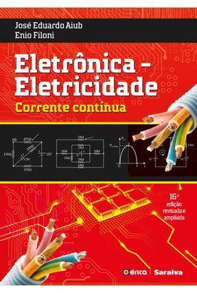 Eletrônica - Eletricidade - Corrente Contínua - 2ª Ed. 2018 - Aiub,José Eduardo Filoni,Enio   Hoshan.org