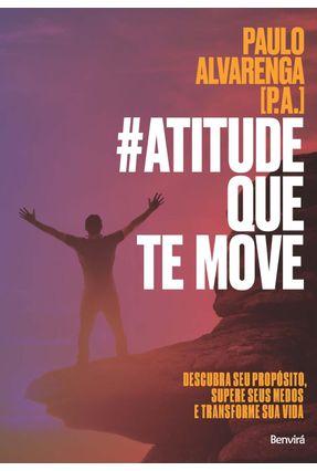 #Atitude Que Te Move - Alvarenga,Paulo | Hoshan.org