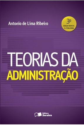 Teorias da Administração - 3ª Ed. 2016* - Ribeiro,Antonio de Lima | Nisrs.org