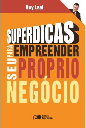Superdicas para Empreender seu Próprio Negócio - Leal,Ruy | Nisrs.org