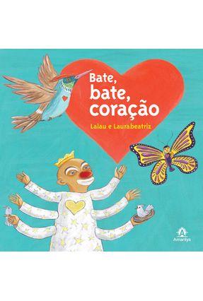 Bate, Bate, Coração - Lalau Laurabeatriz | Tagrny.org