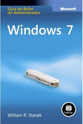 Windows 7 - Guia de Bolso do Administrador - Stanek,William R.   Tagrny.org