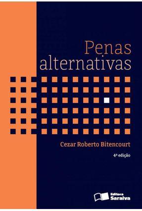 Penas Alternativas - 4ª Ed. 2013 - Bitencourt,Cezar Roberto pdf epub