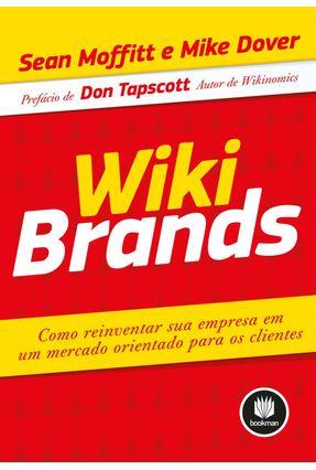 Wikibrands - Como Reinventar Sua Empresa Em Um Mercado Orientado Para Os Clientes - Moffitt,Sean Dover,Mike | Hoshan.org