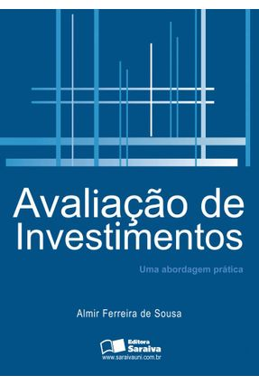 Avaliação de Investimentos - Uma Abordagem Prática - De Sousa,Almir Ferreira   Hoshan.org