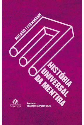 História Universal da Mentira - Fischmann,Roland | Hoshan.org