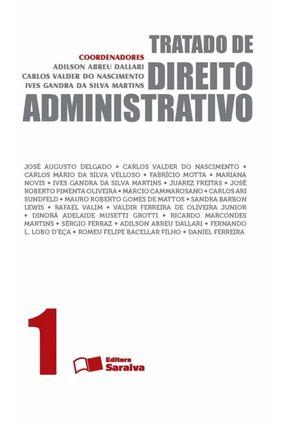 Tratado de Direito Administrativo - Vol. 1 - Dallari,Adilson de Abreu Martins,Ives Gandra da Silva Nascimento,Carlos Valder do | Hoshan.org