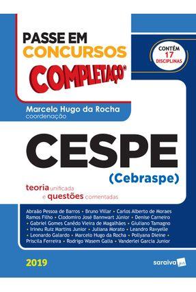 Passe Em Concursos - Completaço - Cespe - Teoria Unificada e Questões Comentadas - Rocha,Marcelo Hugo Da | Hoshan.org