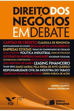 Direito Dos Negócios Em Debate - Zanetti,Andrea Feferbaum,Marina   Hoshan.org