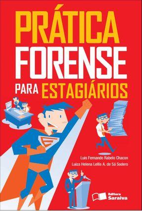 Prática Forense Para Estagiários - Chacon,Luis Fernando Rabelo Lellis A. de Sá Sodero,Luiza Helena | Hoshan.org