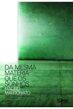 Da Mesma Matéria Que Os Sonhos - Maldonato,Mauro pdf epub