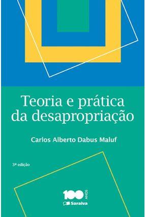 Teoria e Prática da Desapropriação - 3ª Ed. 2015 - Maluf,Carlos Alberto Dabus | Hoshan.org