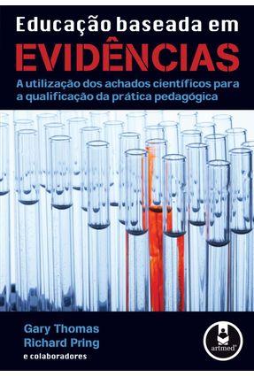 Educação Baseada em Evidências - A Utilização dos Achados Científicos para a Qualificação da Prática - Pring,Richard Thomas,Gary   Hoshan.org