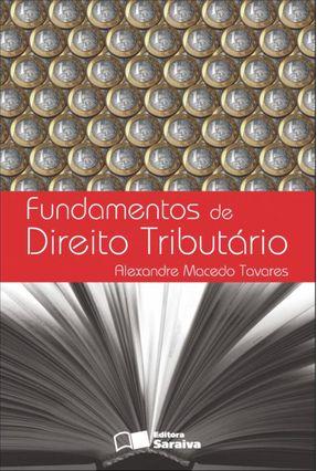 Fundamentos de Direito Tributário - 4ª Ed. - Tavares,Alexandre Macedo   Nisrs.org