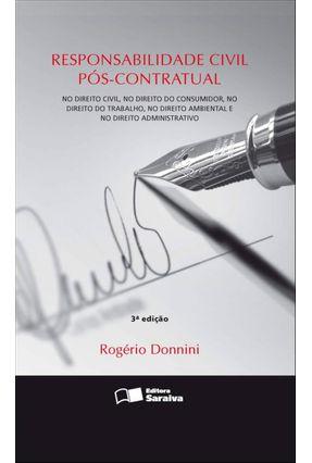 Responsabilidade Civil Pós - Contratual - 3ª Ed. 2011 - Donnini,Rogerio Ferraz | Hoshan.org