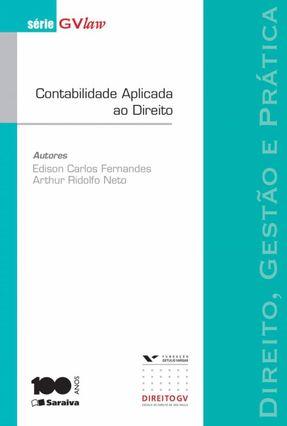 Direito, Gestão e Prática - Contabilidade Aplicada ao Direito - Série Gvlaw - Neto,Arthur Ridolfo Fernandes,Edison Carlos   Hoshan.org