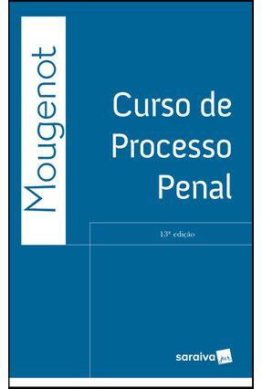 Curso De Processo Penal - 13ª Ed. 2019 - Bonfim,Edilson Mougenot | Hoshan.org