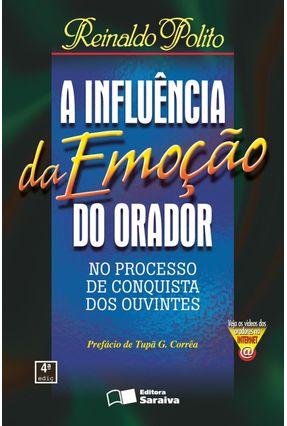 A Influência da Emoção do Orador - 4ª Edição 2005 - Polito,Reinaldo | Hoshan.org