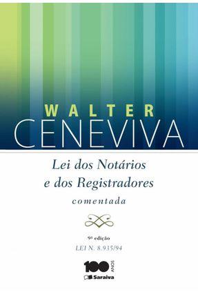 Lei Dos Notários e Dos Registradores Comentada - 9ª Ed. 2014 - Ceneviva,Walter   Hoshan.org