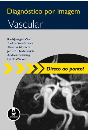 Diagnóstico Por Imagem - Vascular - Wolf,Karl-juergen | Tagrny.org