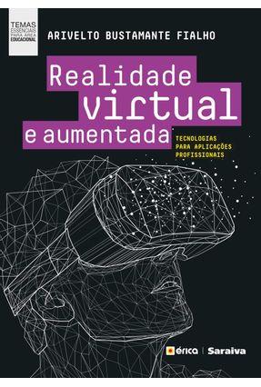 Realidade Virtual E Aumentada - Tecnologias Para Aplicações Profissionais - ARIVELTO BUSTAMANTE FIALHO | Hoshan.org