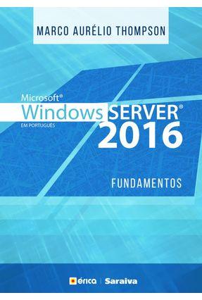 Microsoft Windows Server 2016 - Fundamentos - Thompson,Marco Aurélio   Hoshan.org