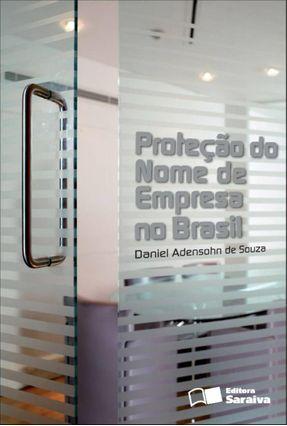 Proteção do Nome de Empresa No Brasil - Souza,Daniel Adensohn de pdf epub