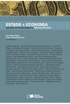 Estado e Economia - Estudos Em Homenagem a Ademar Pereira - Theophilo Junior,Roque Messa,Ana Flávia | Tagrny.org
