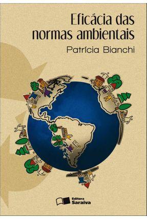 Eficácia das Normas Ambientais - Bianchi,Patrícia Nunes Lima pdf epub