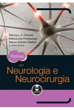 Rotinas Em Neurologia E Neurocirurgia - Márcia L. F. Chaves Finkelsztejn,Alessandro Stefani,Marco Antonio | Tagrny.org