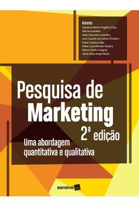 Pesquisa De Marketing -  Uma Abordagem Quantitativa e Qualitativa - 2ª Ed. 2017 - Virgillito,Salvatore Benito   Hoshan.org