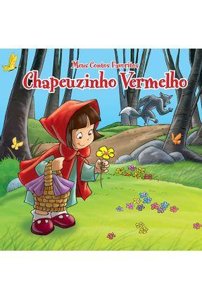Chapeuzinho Vermelho - Meus Contos Favoritos - Books,Yoyo | Hoshan.org