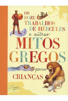 Doze Trabalhos De Hércules e Outros Mitos, Os - Kelley,Gerald Kelley,Gerald pdf epub