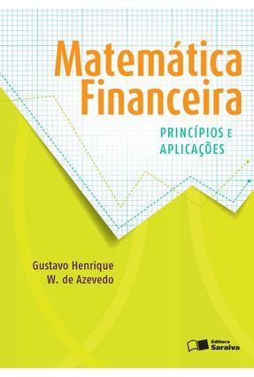 Matemática Financeira - Princípios e Aplicações - Azevedo ,Gustavo Henrique Wanderley De pdf epub
