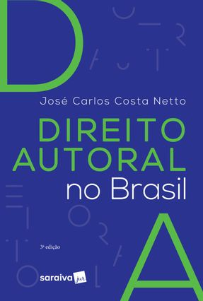 Direito Autoral No Brasil - 3ª Ed. 2019 - COSTA NETTO,José Carlos   Hoshan.org