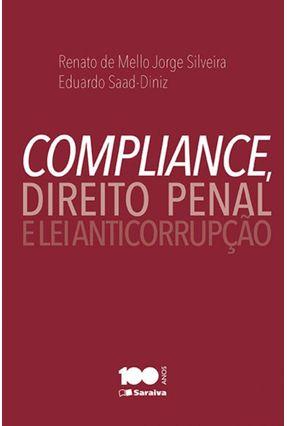 Compliance, Direito Penal e Lei Anticorrupção - Silveira,Renato De Melo Jorge Diniz,Eduardo Saad | Hoshan.org