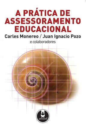 A Prática de Assessoramento Educacional - Pozo,Juan Ignacio Monereo,Carles | Tagrny.org
