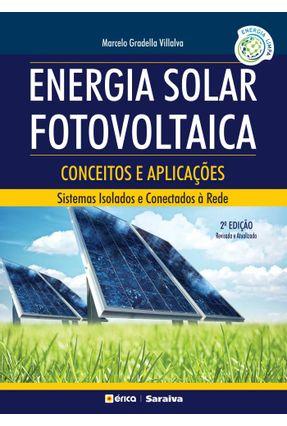 Energia Solar Fotovoltaica - Conceitos e Aplicações - 2ª Ed. 2015 - Villalva,Marcelo Gradella | Hoshan.org