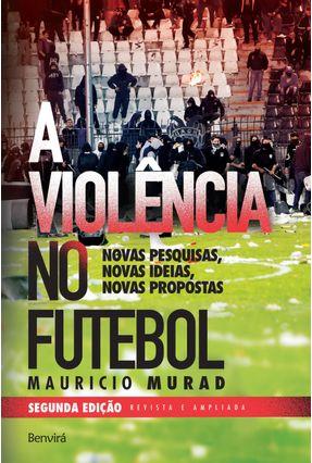 A Violência No Futebol - Col. Para Entender - Murad,Mauricio | Tagrny.org