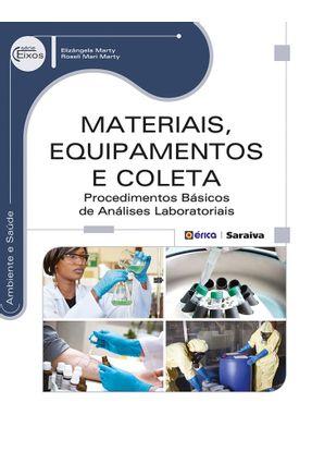 Materiais, Equipamentos e Coleta - Procedimentos Básicos de Análises Laboratoriais - Marty,Roseli Mari Marty,Elizângela | Nisrs.org