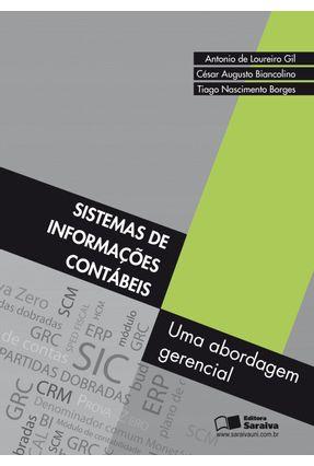 Sistemas de Informações Contábeis - Uma Abordagem Gerencial - GIL,ANTONIO DE LOUREIRO Augusto Biancolino,César Nascimento Borges,Tiago pdf epub