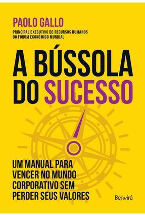 A Bússola do Sucesso - Gallo,Paolo | Tagrny.org