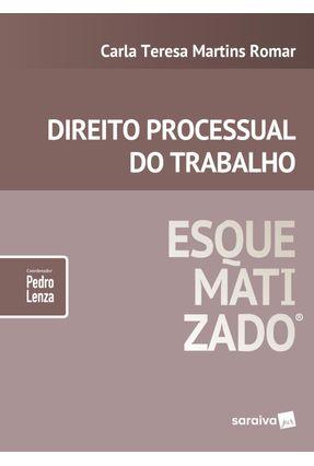 Direito Processual do Trabalho Esquematizado - Romar,Carla Teresa Martins pdf epub